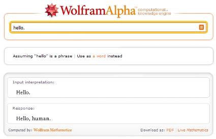 Wolfram|Alpha: Hello, human.